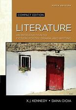 Literature: An Introduction to Fiction, Poetry, Drama, and Writing, Kennedy, 5th