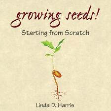 Growing Seeds: Starting from Scratch