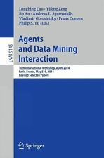 Lecture Notes in Computer Science: Agents and Data Mining Interaction : 10th...
