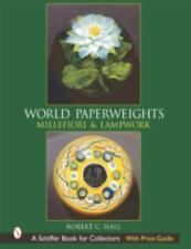 World Paperweights: Millefiori and Lampwork (Schiffer Book for Collectors with P