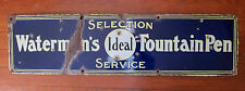 EARLY WATERMAN FOUNTAIN PEN PORCELAIN ADVERTISING SIGN - Ideal - AS IS