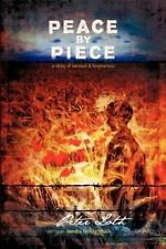 Peace by Piece by Peter Loth and Sandra Kellogg Rath (2008, Paperback)