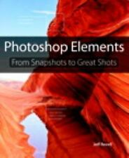 Photoshop Elements: From Snapshots to Great Shots Revell, Jeff Paperback
