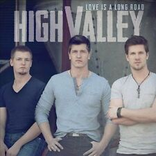 Love Is a Long Road by High Valley (CD, Jun-2012, Open Road Records)