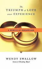 G, The Triumph of Love Over Experience: A Memoir of Remarriage, Swallow, Wendy,