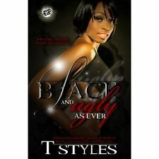 Black and Ugly As Ever by T. Styles (2008, Paperback)