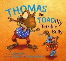 Thomas the Toadilly Terrible Bully by Janice Levy (2014, Picture Book)