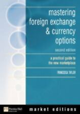 Mastering Foreign Exchange and Currency Options : A Practical Guide to the...