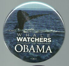 WHALE WATCHERS FOR BARACK OBAMA 2008 POLITICAL PIN