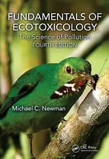 FUNDAMENTALS OF ECOTOXICOLOGY [9781466582293 - MICHAEL C. NEWMAN (HARDCOVER) NEW