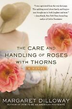 The Care and Handling of Roses with Thorns by Margaret Dilloway (2013, Paperb...