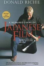 A Hundred Years of Japanese Film: A Concise History, with a Selective Guide to D