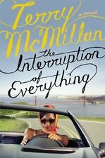 THE INTERRUPTION OF EVERYTHING* Hard Cover Book By TERRY MCMILLAN 365 Pages NEW!