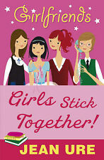 Girlfriends: Girls Stick Together!, Ure, Jean, New Book