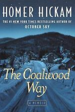 The Coalwood Way by Homer H., Jr. Hickam (2000, Hardcover)