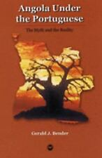 Angola Under the Portuguese: The Myth and the Reality, Bender, Gerald J., Good B