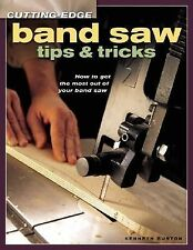 Cutting-Edge Band Saw Tips and Tricks : How to Get the Most Out of Your Band ...