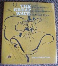 The Great Wave: Influence of Japanese Woodcuts on French Prints, 1st, HC, As New
