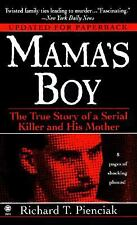Mama's Boy : The True Story of a Serial Killer and His Mother by Richard T. Pien