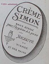 PUBLICITE CREME SIMON SANS RIVALE BEAUTE DU VISAGE ET DES MAINS DE 1913 AD RARE