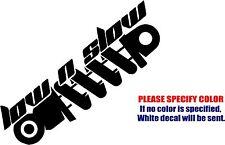 """Low n Slow Shocks Decal Sticker JDM Funny Vinyl Car Window Bumper Wall Laptop 6"""""""