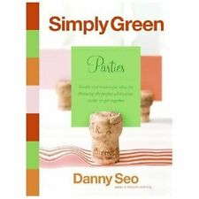 Simply Green Parties : Simple and Resourceful Ideas for Throwing the Perfect...