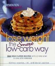 Lose Weight the Smart Low-Carb Way : 200 High-Flavor Recipes and a 7-Step Plan