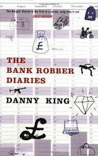 The Bank Robber Diaries By Danny King