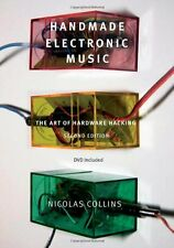 NEW Handmade Electronic Music: The Art of Hardware Hacking by Nicolas Collins