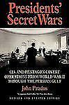 Presidents' Secret Wars : CIA and Pentagon Covert Operations from World War...