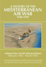 A History of the Mediterranean Air War 1940-1945 : North African Desert...
