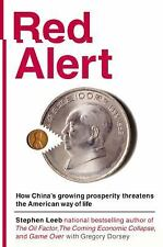 Red Alert : How China's Growing Prosperity Threatens the American Way of Life...
