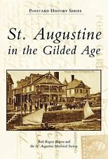 St. Augustine in the Gilded Age (Florida) by B. Bowen & St. Augustine Hist 2008