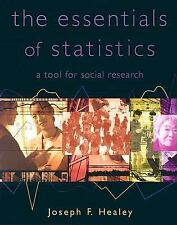 The Essentials of Statistics : A Tool for Social Research by Joseph F. Healey...