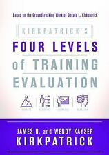 Kirkpatrick's Four Levels of Training Evaluation by James D. Kirkpatrick and...