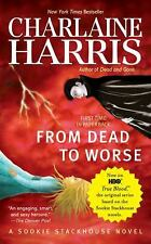 Sookie Stackhouse/True Blood: From Dead to Worse 8 by Charlaine Harris (2009,...