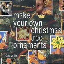 Make Your Own Christmas Tree Ornaments: Inspiring Ideas for Decorating-ExLibrary