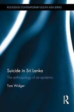 Routledge Contemporary South Asia: Suicide in Sri Lanka : The Anthropology of...