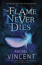 The Flame Never Dies, Vincent, Rachel, Very Good Book