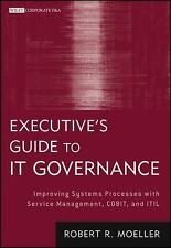 Wiley Corporate F&a: Executive's Guide to IT Governance : Improving Systems...