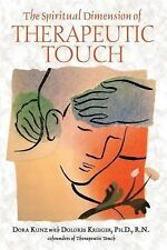 The Spiritual Dimension of Therapeutic Touch by Dora Kunz (2004, Paperback)