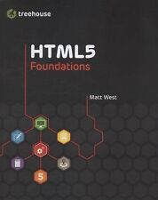 Treehouse Book Ser.: HTML5 Foundations by John West and Matt West (2012,...