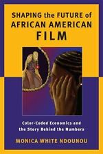 Shaping the Future of African American Film: Color-Coded Economics and the Story