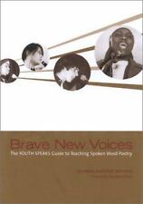 Brave New Voices: The YOUTH SPEAKS Guide to Teaching Spoken Word Poetry
