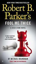Robert B. Parker's Fool Me Twice (A Jesse Stone Novel) by Brandman, Michael