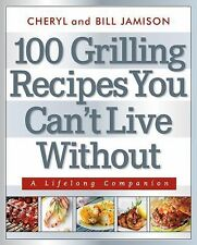 Cheryl Alters Jamison - 100 Grilling Recipes You Cant (2013) - Used - Trade