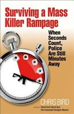 Surviving a Mass Killer Rampage: When Seconds Count, Police Are Still Minutes Aw