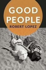 Good People by Robert Lopez (2016, Paperback)