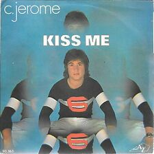 "45 TOURS / 7"" SINGLE--C.JEROME--KISS ME / UN PETIT AIR"