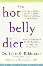 The Hot Belly Diet : A 30-Day Ayurvedic Plan to Reset Your Metabolism, Lose...